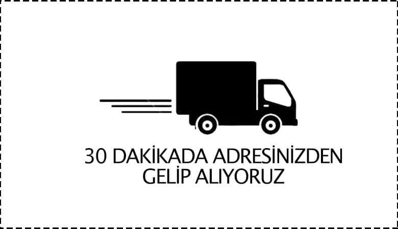 30 dakikada adresinizden teslim alıyoruz.